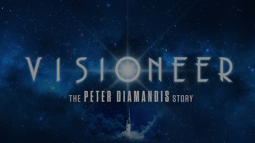 Visioneer: The Peter Diamandis Story on Amazon Prime Video UK