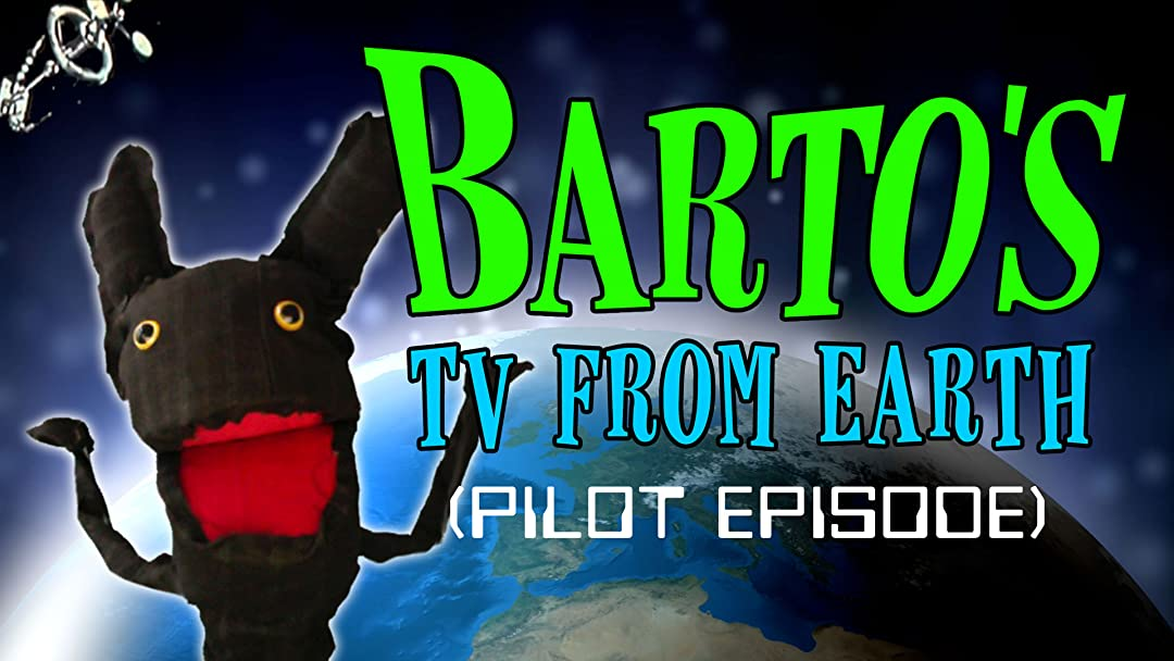 Barto's TV From Earth (Pilot Episode) on Amazon Prime Video UK