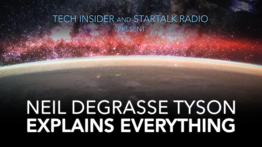 Neil deGrasse Tyson Explains Everything
