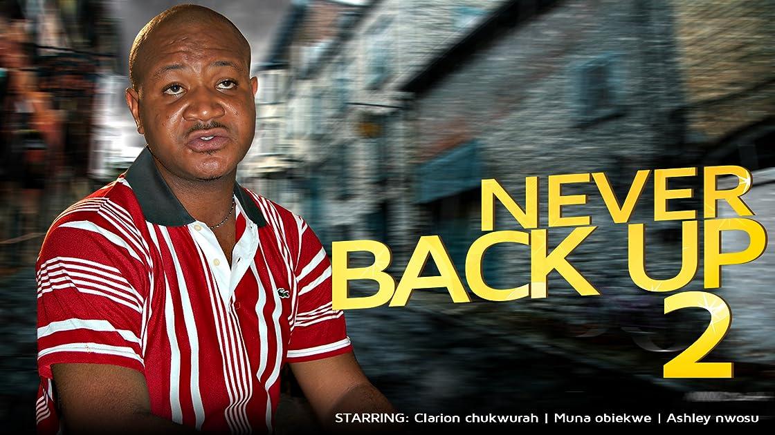 Never Back Up 2