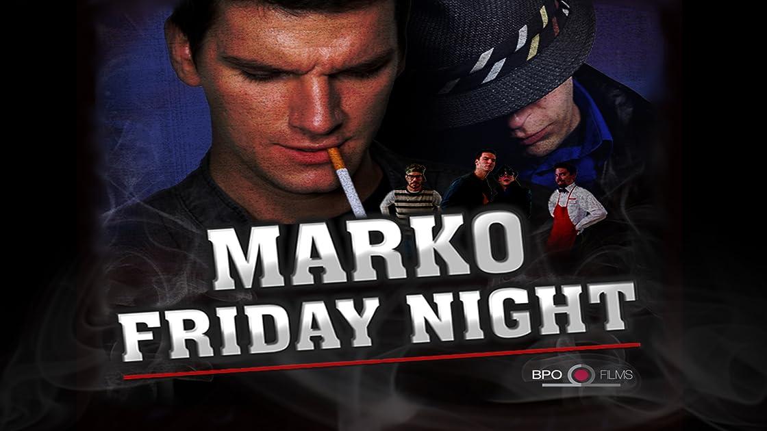 Marko Friday Night on Amazon Prime Instant Video UK