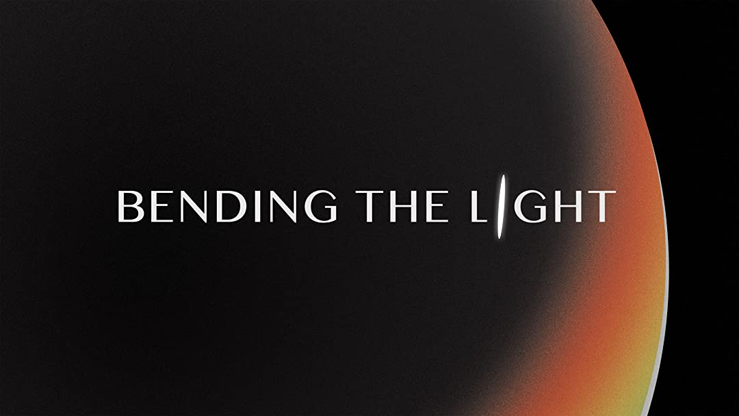 Bending the Light on Amazon Prime Video UK