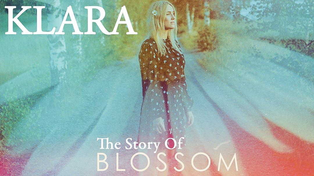 KLARA - The Story Of Blossom