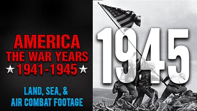 Prime Video: America The War Years 1941-1945: 1945 Land, Sea