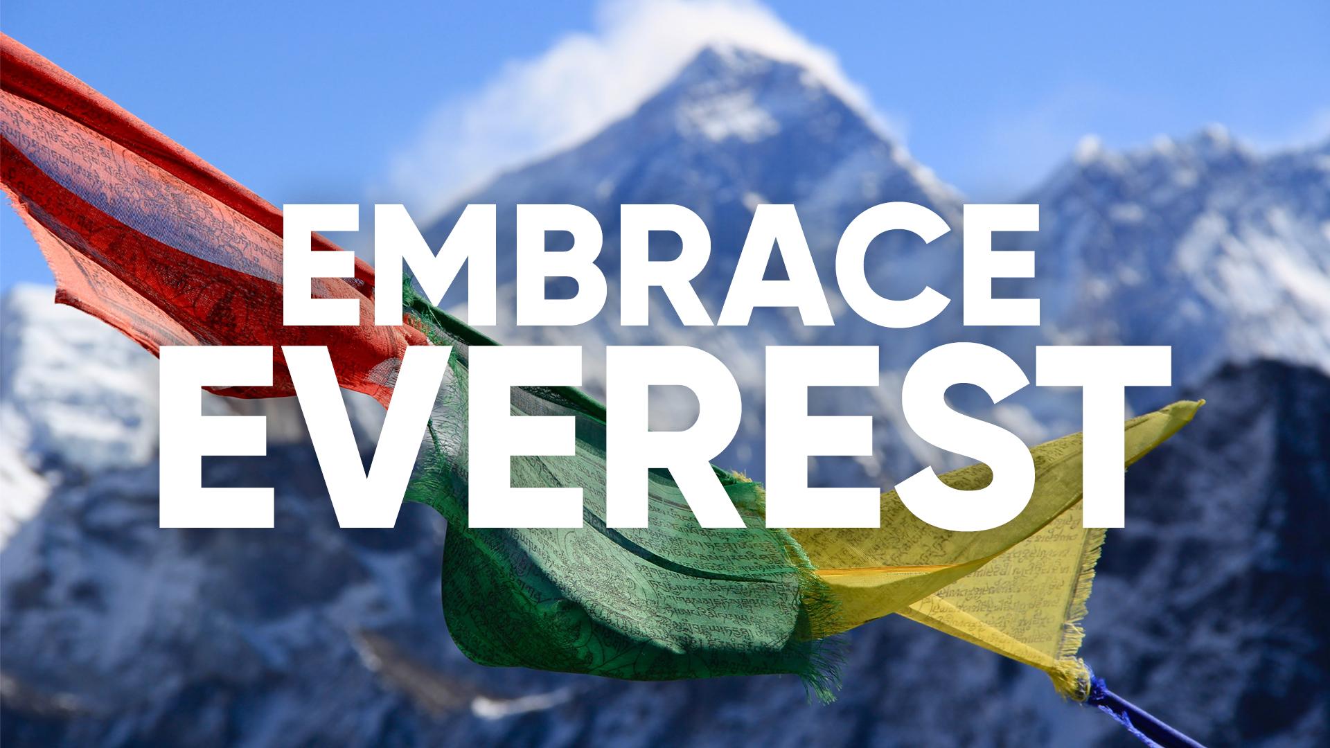 Embrace Everest