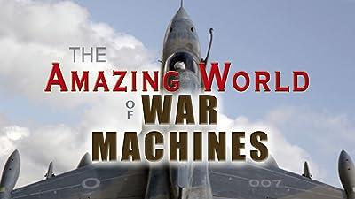The Amazing World Of War Machines