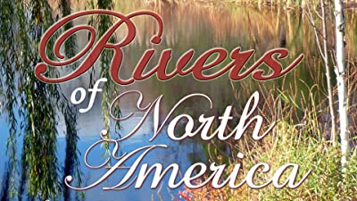 Rivers of North America Series