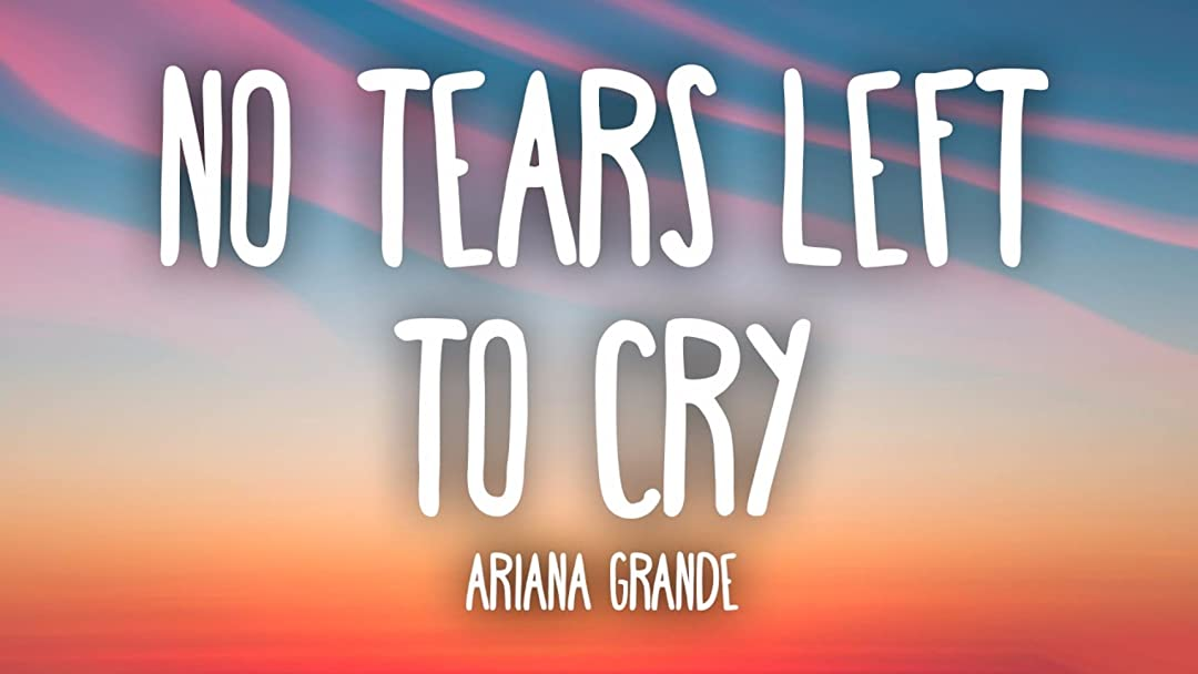 Amazon Com Watch Ariana Grande No Tears Left To Cry Prime Video