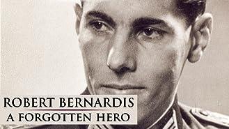Robert Bernardis - A Forgotten Hero
