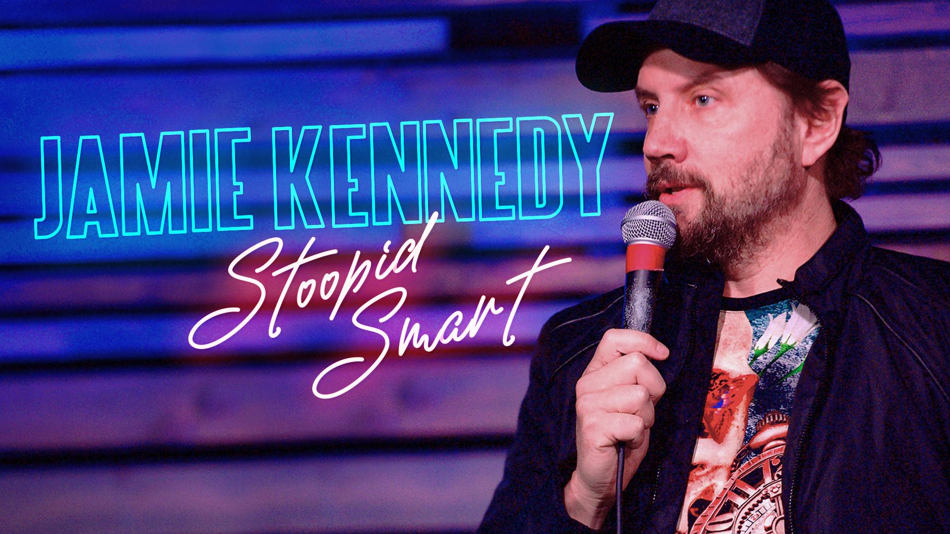 Jamie Kennedy: Stoopid Smart