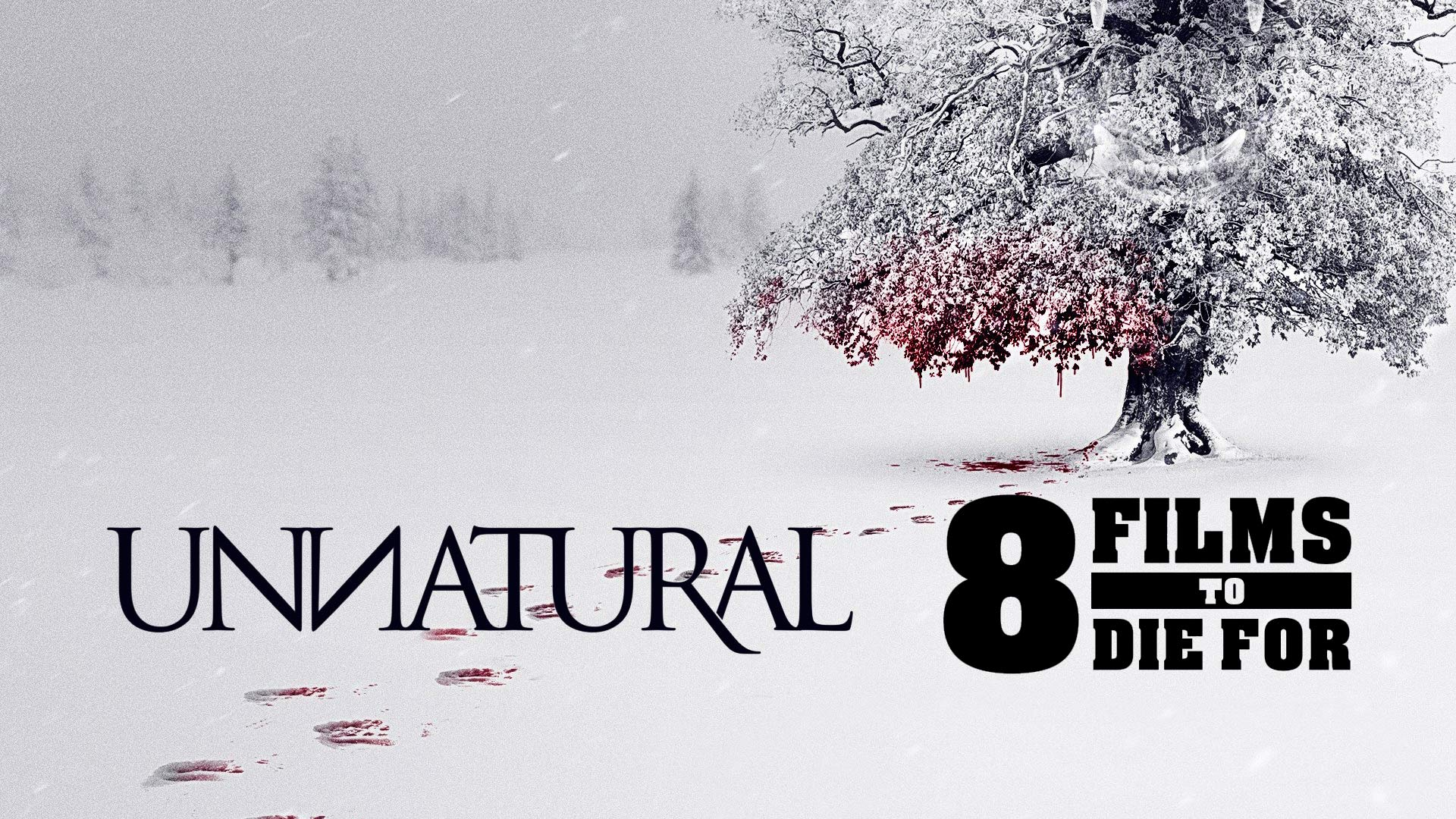 8 Films To Die For: Unnatural