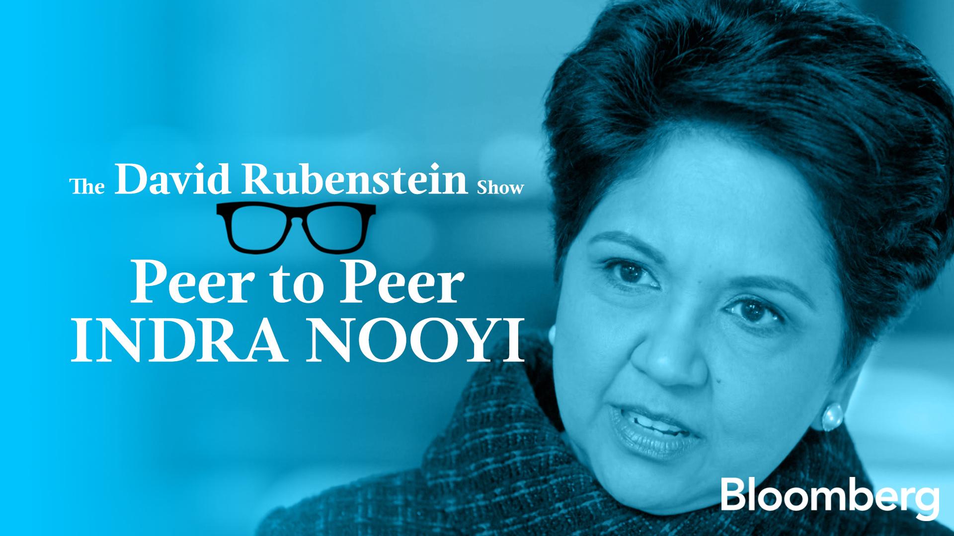 Indra Nooyi Peer to Peer: The David Rubenstein Show - Bloomberg