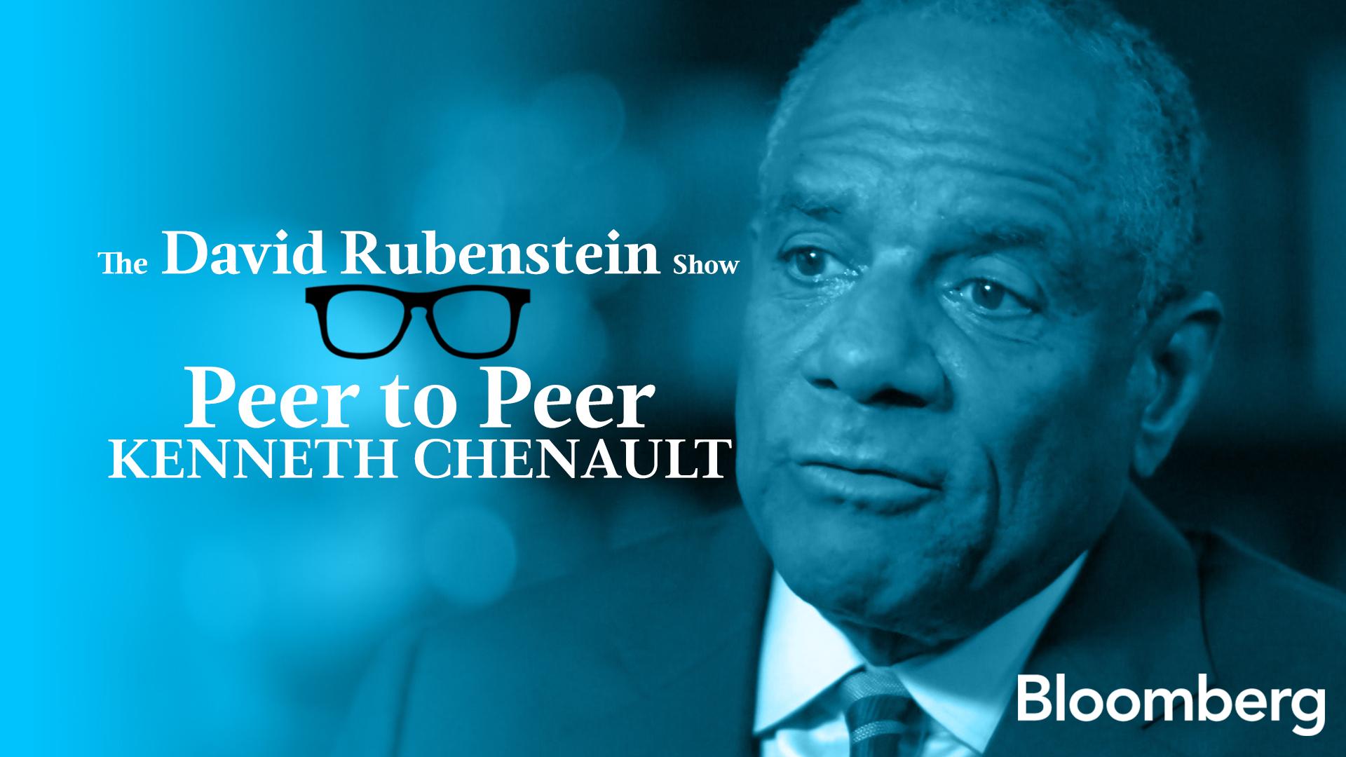 Kenneth Chenault Peer to Peer: The David Rubenstein Show - Bloomberg