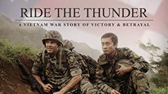 Ride the Thunder - A Vietnam War Story of Victory & Betrayal