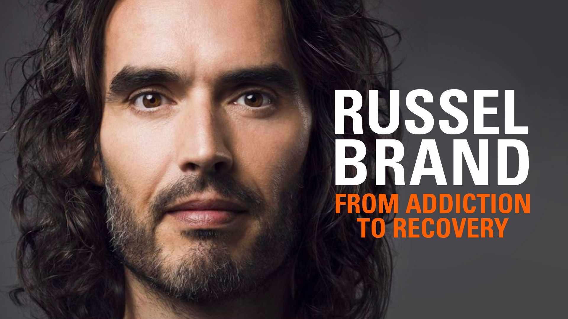 Russell Brand: From Addiction to Recovery