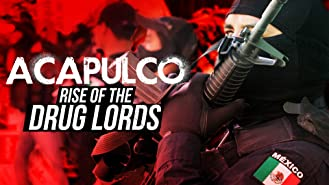 Acapulco: Rise of the Drug Lords