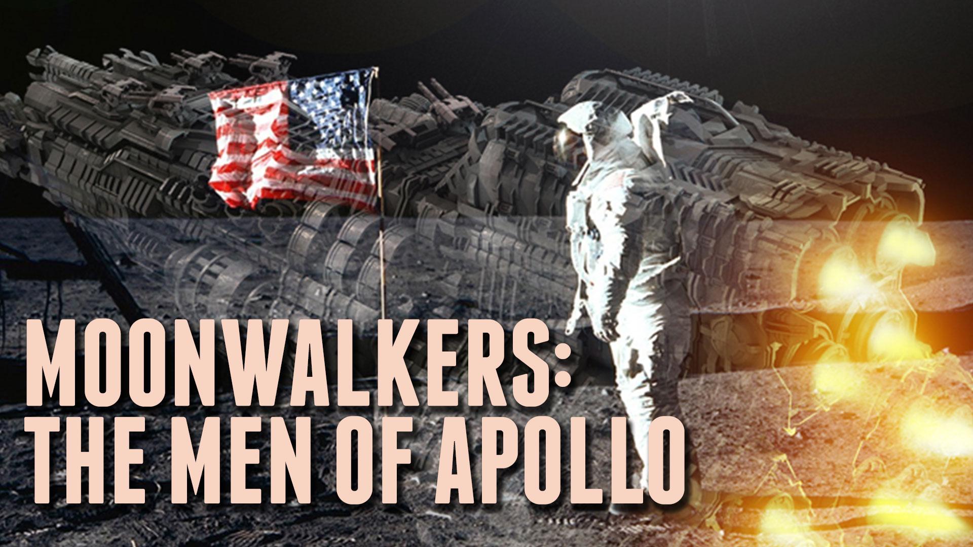 Moonwalkers: The Men of Apollo