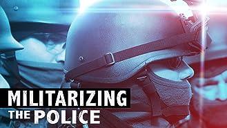 Militarizing the Police