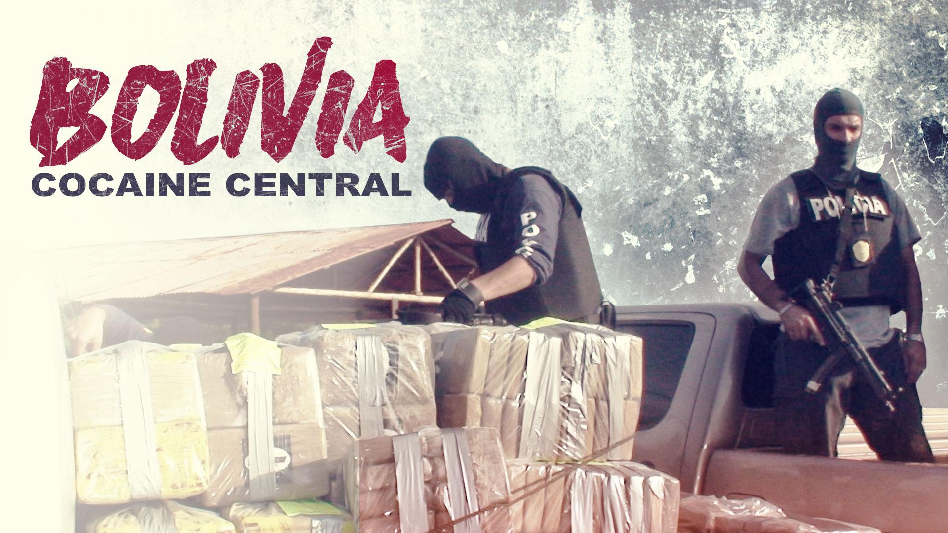 Bolivia: Cocaine Central
