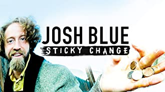 Josh Blue: Sticky Change