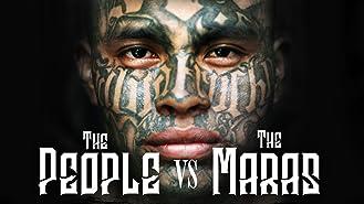 The People Vs. The Maras