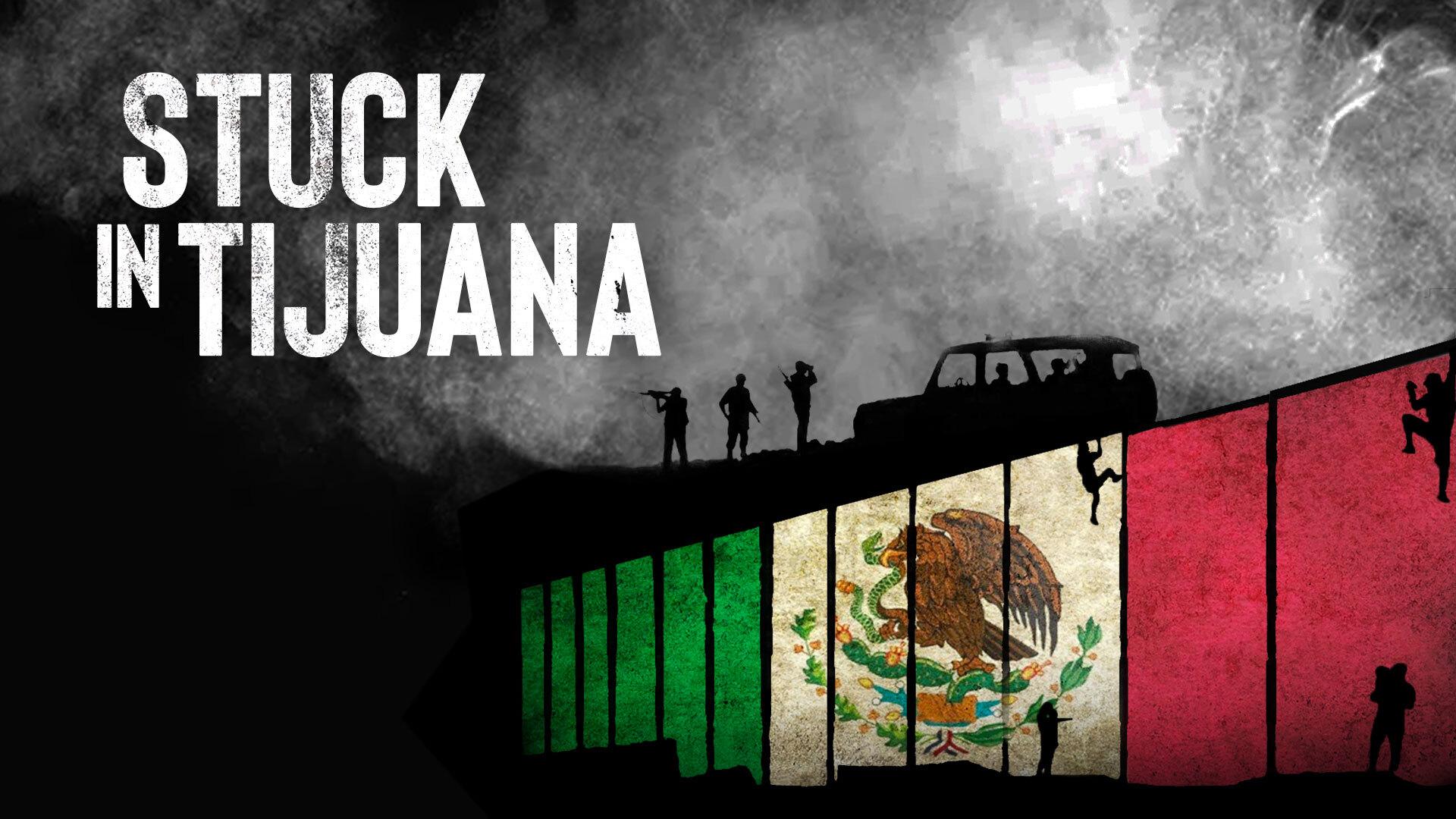 Stuck in Tijuana