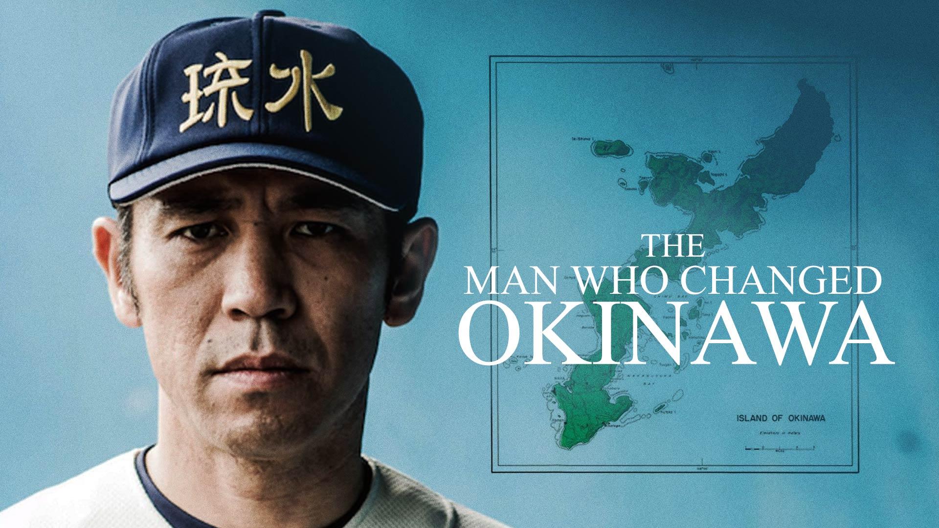 The Man Who Changed Okinawa