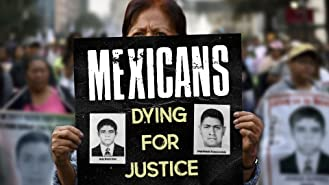 Mexicans: Dying for Justice
