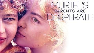 Muriel's Parents Are Desperate