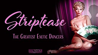 Striptease: The Greatest Exotic Dancers