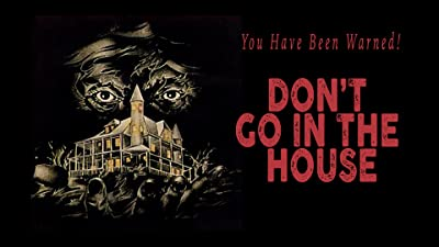 Don't Go In The House