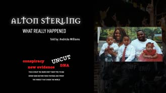 Alton Sterling: What Really Happened