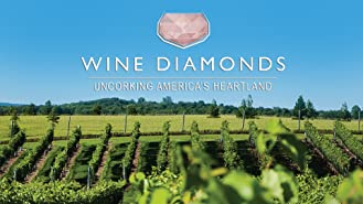 Wine Diamonds; Uncorking America's Heartland