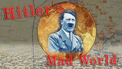 Hitler's Mad World