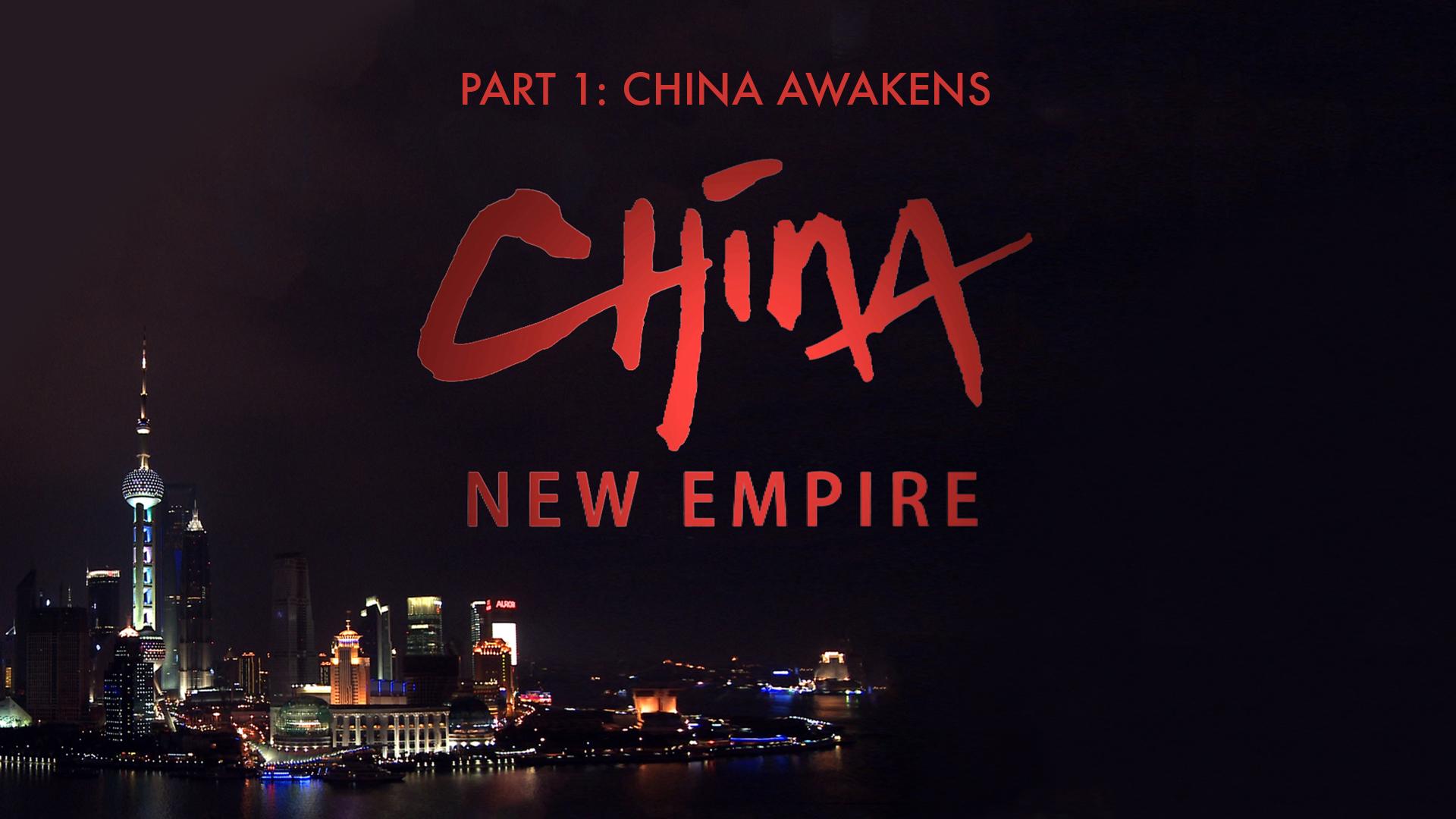 China New Empire - Part 1: China Awakens