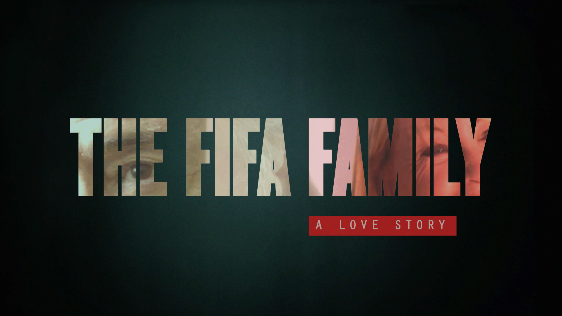 The FIFA Family: A Love Story
