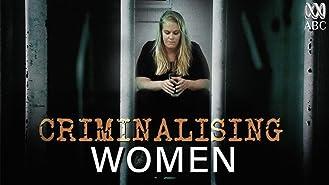 Criminalizing Women