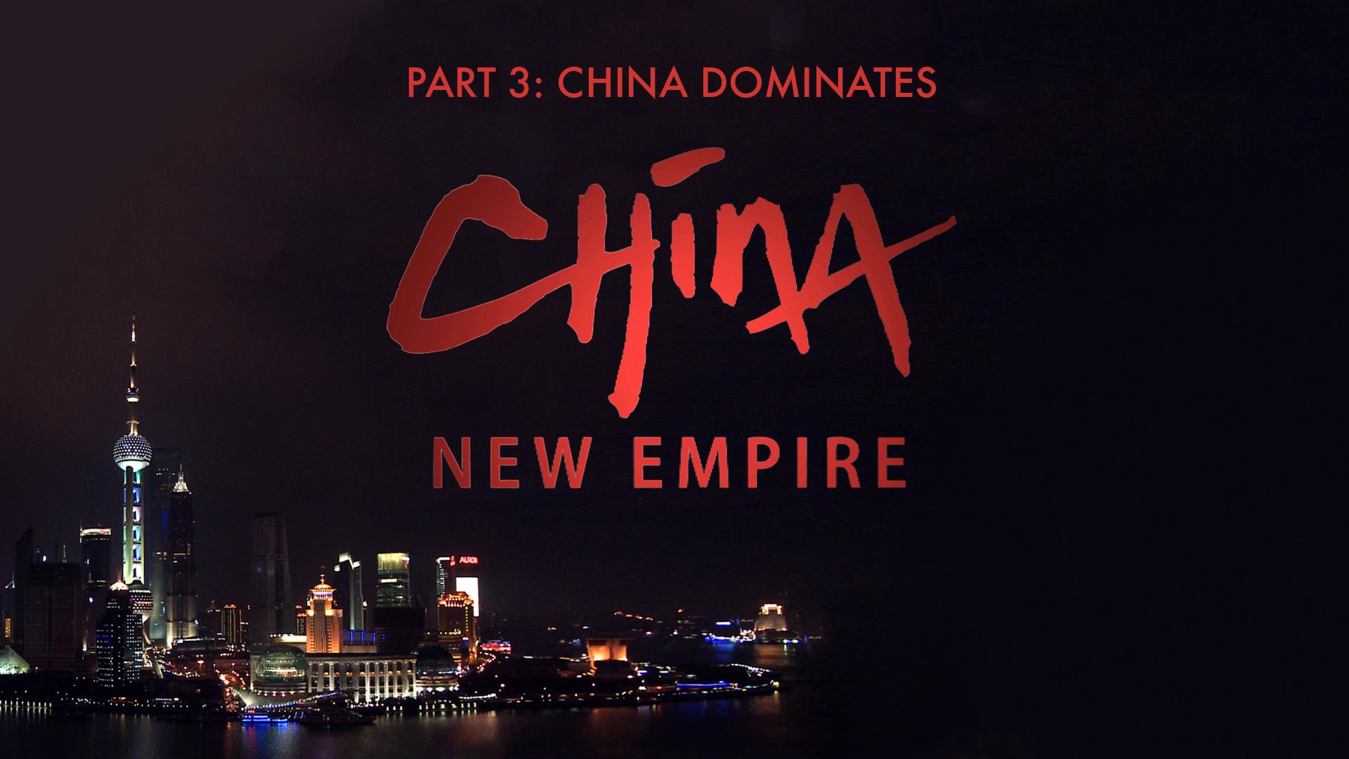 China New Empire - Part 3: China Dominates