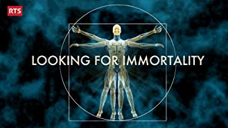 Looking for Immortality
