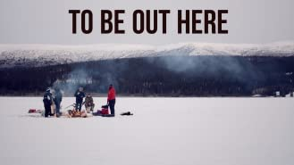To Be Out Here