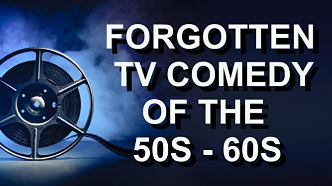 Forgotten TV Comedy of the 50s, 60s