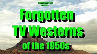 FORGOTTEN TV WESTERNS of the 1950s