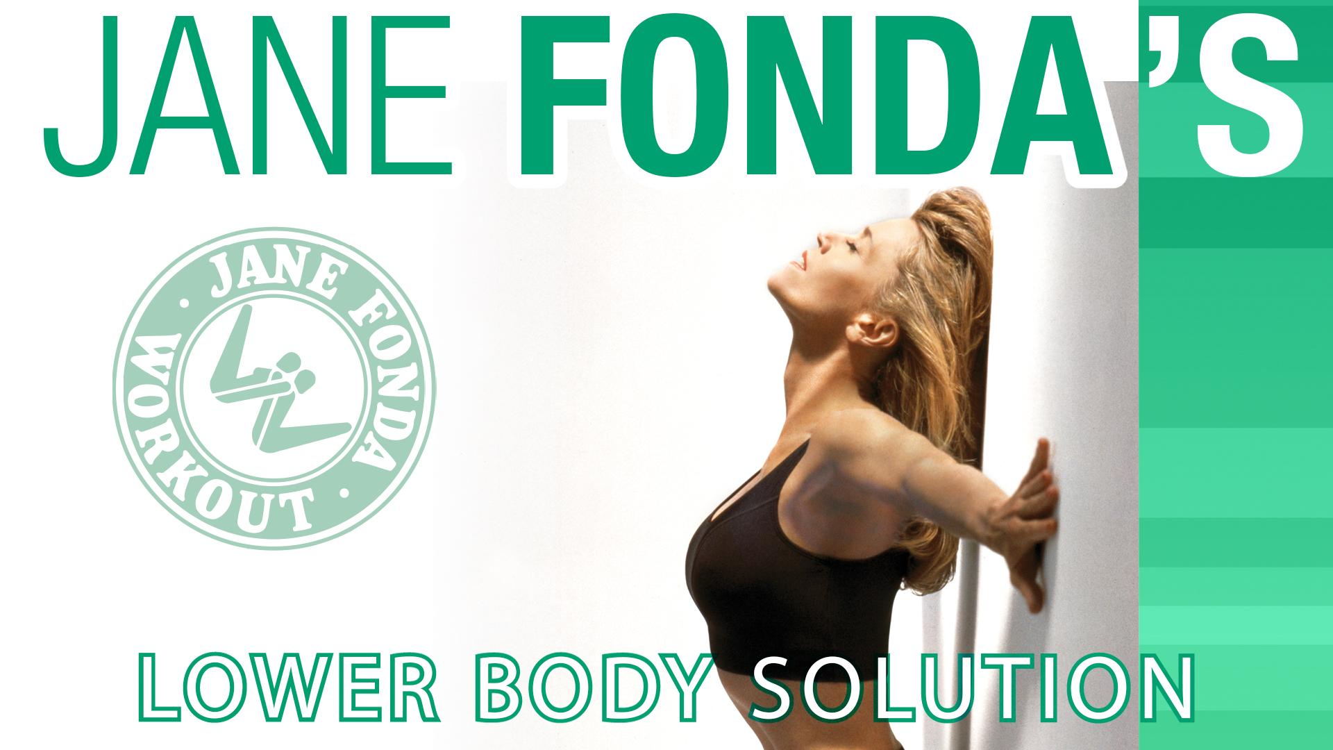 Jane Fonda's Lower Body Solution