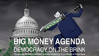 Big Money Agenda: Democracy on the Brink
