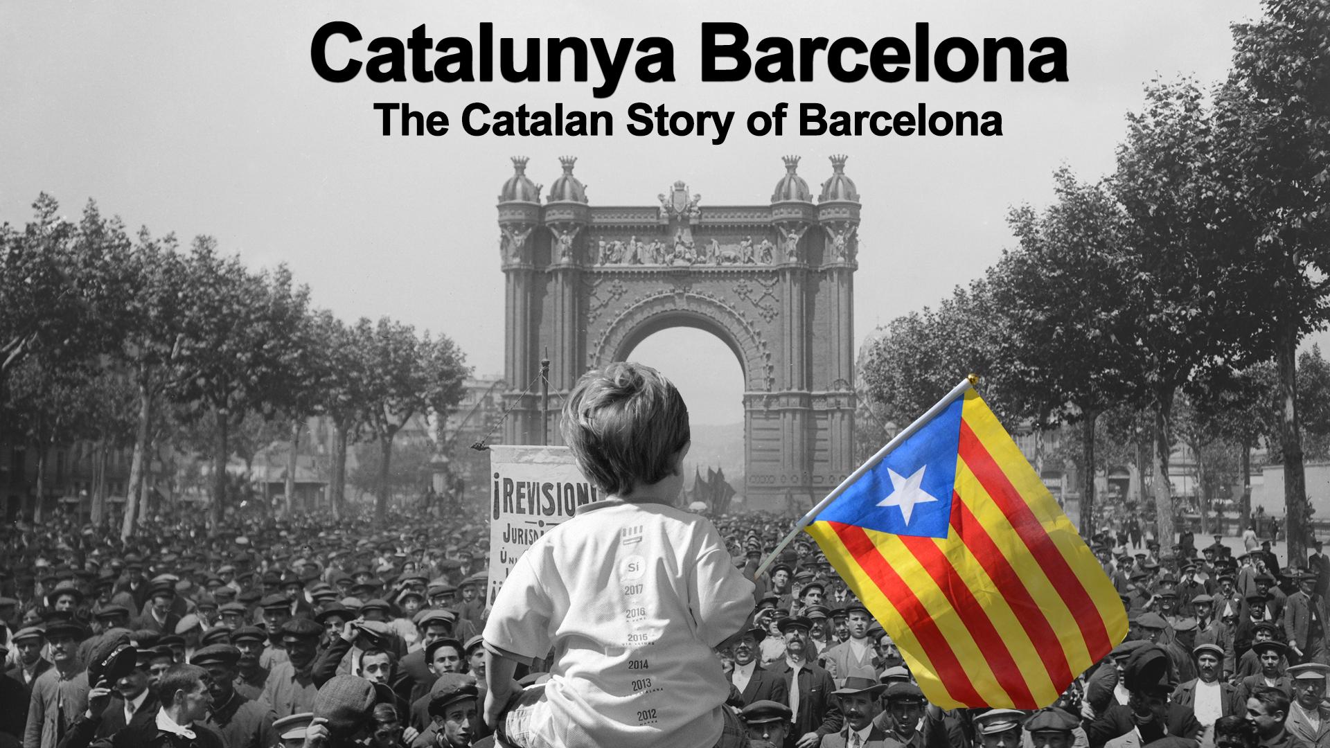 Catalunya Barcelona: The Catalan Story of Barcelona