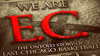 We Are EC: The Untold Story of East Chicago Basketball