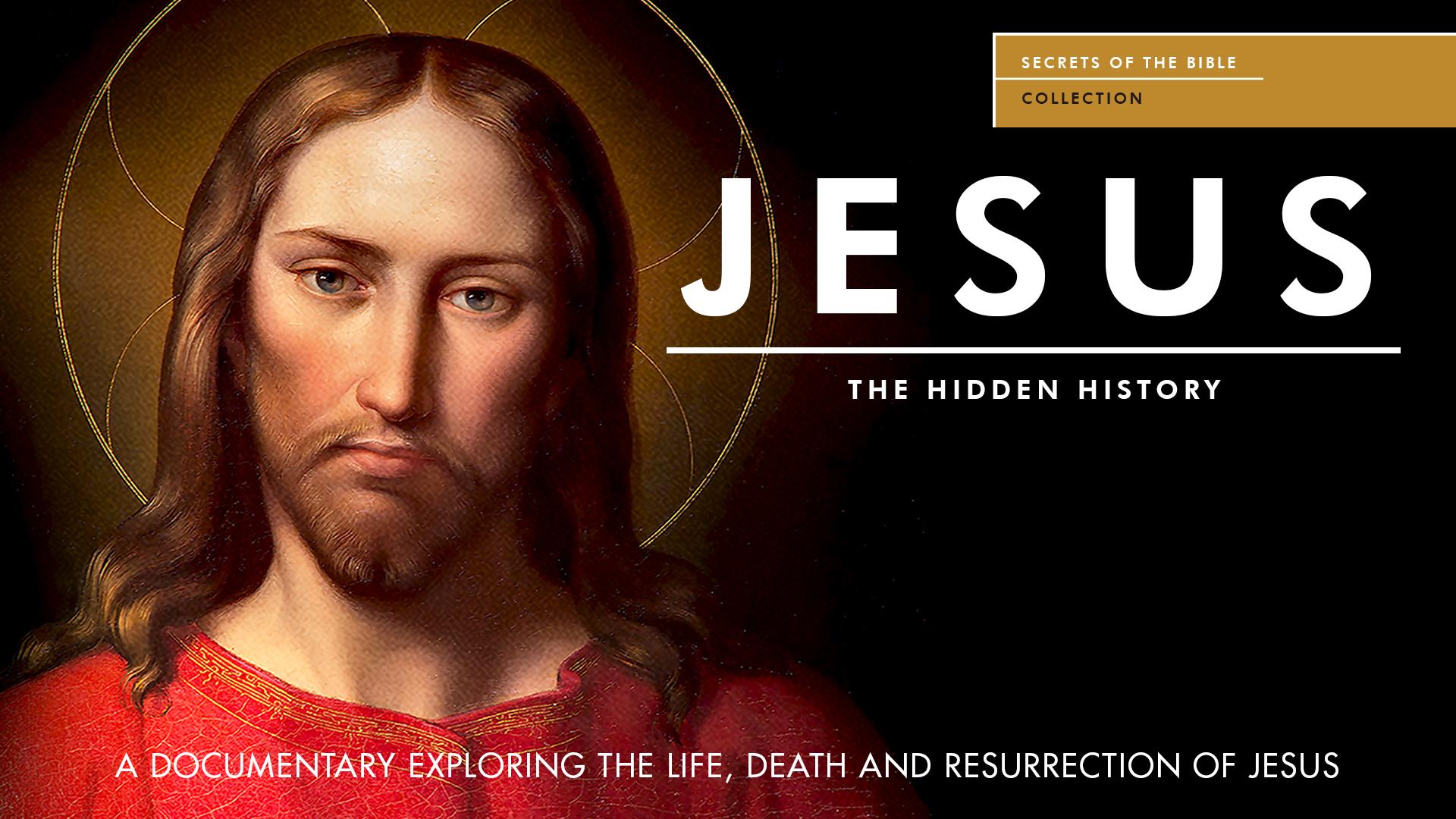 Jesus: The Hidden History