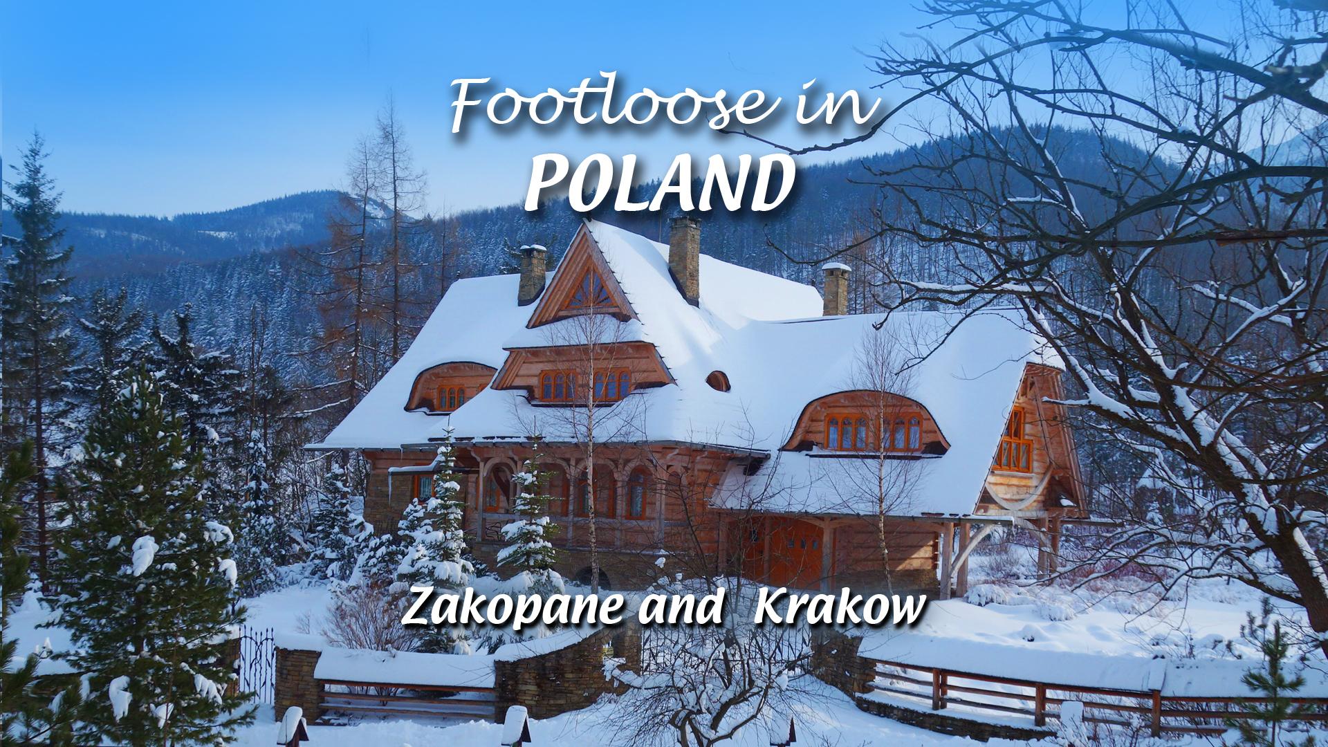Footloose in Poland - Zakopane and Krakow