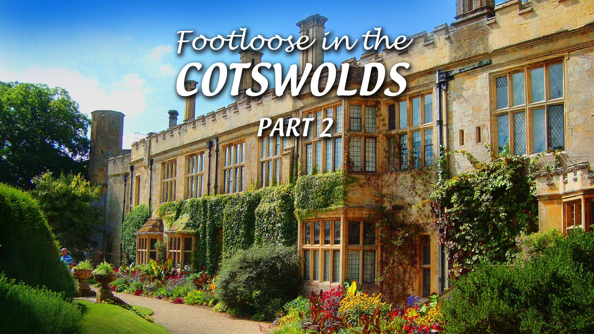 Footloose in the Cotswolds - Part 2