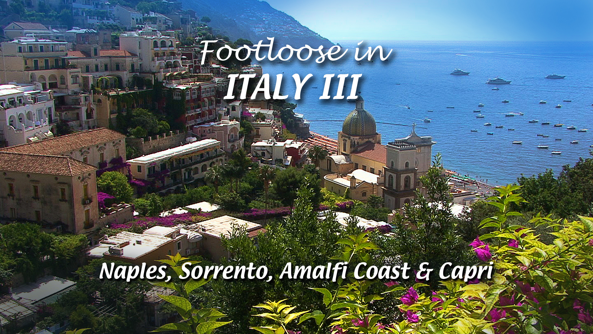 Footloose in Italy III - 3 Naples, Sorrento, Amalfi Coast and Capri
